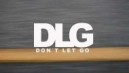DLG Movie | Don't Let Go First Trailer - 3rd April, 2012