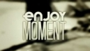 Enjoy the Moment Movie Teaser 2 - 9th December, 2011