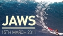 JAWS | Tuesday March 15th 2011