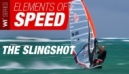 Elements of Windsurfing Speed Sailing 2 | The Slingshot