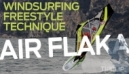 Windsurfing Freestyle Technique | Air Flaka