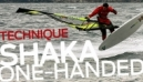 Windsurfing Freestyle Technique | Shaka One Handed