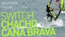 Windsurfing Freestyle Technique | Switch Chacho Cana Brava